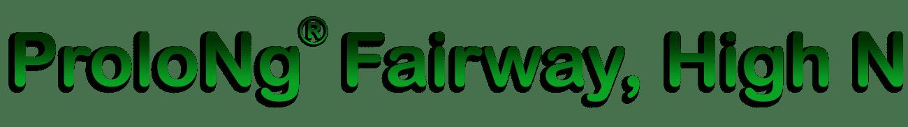 ProloNg® Fairway, High N 12 – 6 – 6